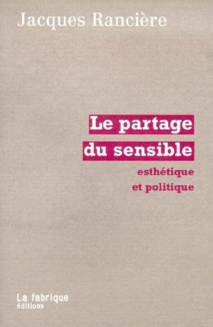 Le partage du sensible by Jacques Rancière