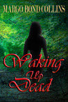 Waking Up Dead (Callie Taylor, #1)