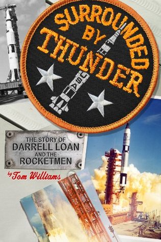 Surrounded By Thunder: The Story of Darrell Loan and the Rocketmen
