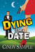 Dying for a Date (Laurel McKay Mysteries, #1) by Cindy Sample