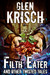 Filth Eater, and Other Twisted Tales by Glen R. Krisch