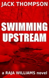 Swimming Upstream (Raja Williams #3)