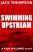 Swimming Upstream by Jack  Thompson