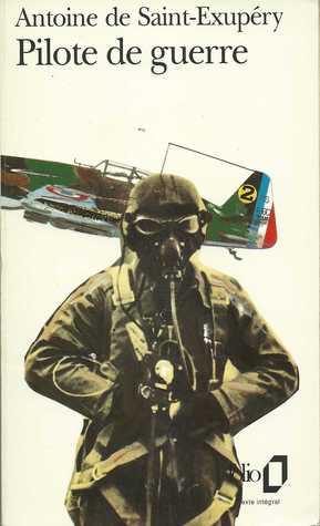 Pilote de guerre by Antoine de Saint-Exupéry