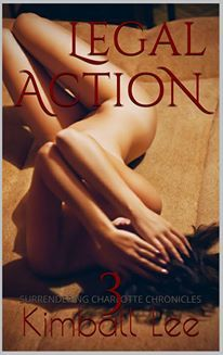 Legal Action 3(Surrendering Charlotte Chronicles 3)