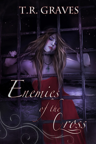 Enemies of the Cross by T.R. Graves