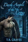 Dark Angels of the Cross (Warrior, #4)