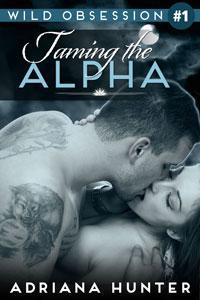 Taming the Alpha (Wild Obsession, #1)