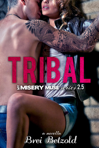 Tribal (My Misery Muse, #2.5)