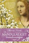 A Mandulaliget Madonnája by Marina Fiorato