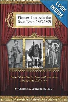 Pioneer Theatre in the Boise Basin: 1863-1899
