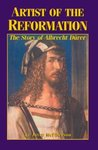 Artist of the Reformation: The Story of Albrecht D�rer