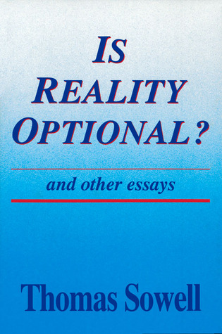 is reality optional and other essays by thomas sowell 3043