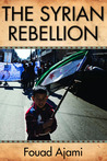 The Syrian Rebellion by Fouad Ajami