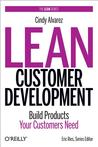 Lean Customer Development (Hardcover Version): Building Products Your Customers Will Buy