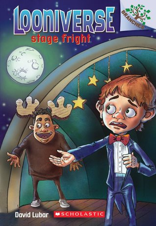 Stage Fright (Looniverse, #4)