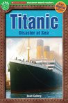Titanic: Disaster at Sea (Scholastic Discover More Reader Level 3)