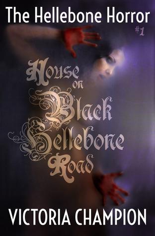 House on Black Hellebone Road (The Hellebone Horror #1)