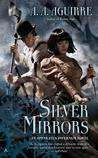 Silver Mirrors by A.A. Aguirre