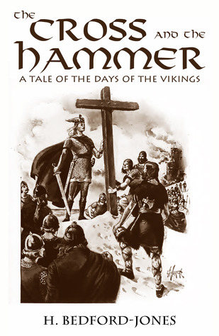 the cross and the hammer a tale of the days of the vikings by h