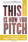 This Is How You Pitch: How To Kick Ass In Your First Years of PR