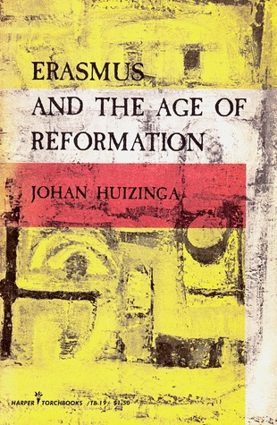Erasmus and the age of reformation by johan huizinga fandeluxe Choice Image