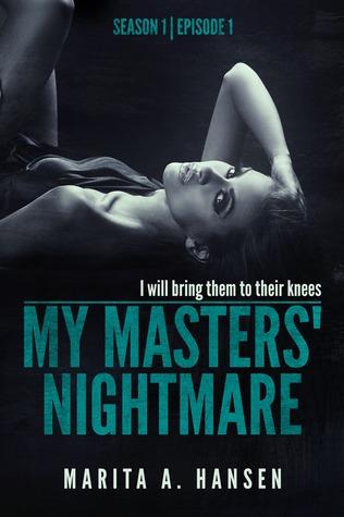 My Masters Nightmare Season 1, Ep. 1 Taken(My Masters Nightmare 1.1) - Marita A. Hansen