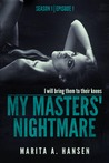 "My Masters' Nightmare Season 1, Ep. 1 ""Taken"" (My Masters' Nightmare, #1)"