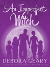 An Imperfect Witch by Debora Geary