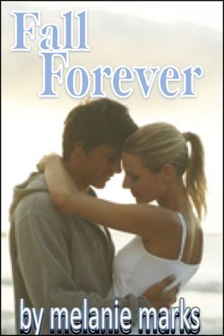 Fall Forever (Fall For Me, #2)