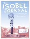 The Isobel Journal by Isobel Harrop
