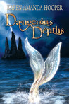 Dangerous Depths (The Sea Monster Memoirs #2)