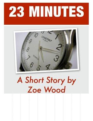 23 Minutes (Short Story)