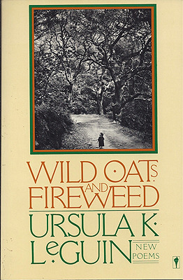 Wild Oats and Fireweed: New Poems
