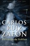 O Príncipe da Neblina by Carlos Ruiz Zafón