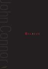 Believe by John  F Connor