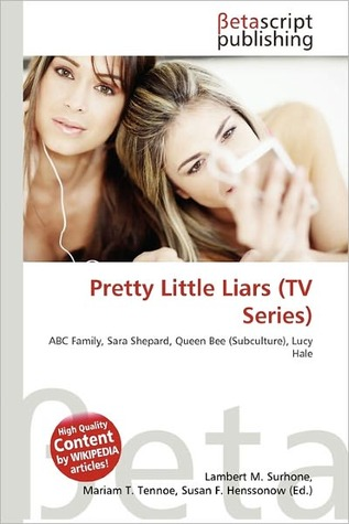 Pretty Little Liars by Lambert M. Surhone