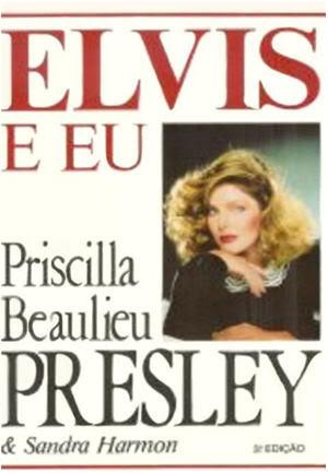 Ebook Elvis e eu by Priscilla Presley TXT!