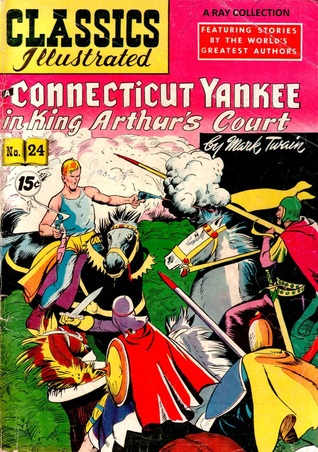 Classics Illustrated 24 of 169 : A Connecticut Yankee in King Arthur's Court