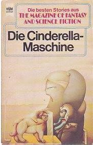 Die Cinderella-Maschine (The Magazine of Fantasy and Science Fiction, #50)