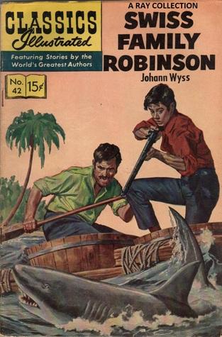 Swiss Family Robinson (Classics Illustrated 42 of 169)