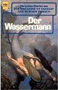 Der Wassermann (Die besten Stories aus The Magazine of Fantasy and Science Fiction, #83)