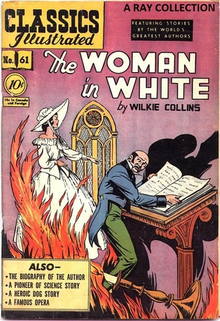 The Woman in White (Classics Illustrated 61 of 169)