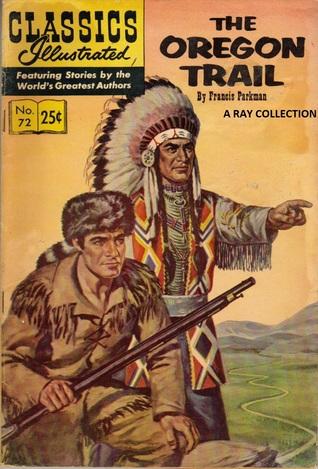 Classics Illustrated 72 of 169 : The Oregon Trail