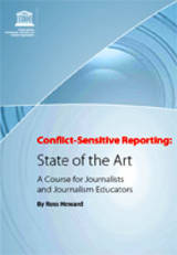 Conflict-sensitive reporting: state of the art; a course for journalists and journalism educators