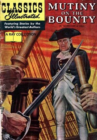 Mutiny on the Bounty (Classics Illustrated, #100 of 169)