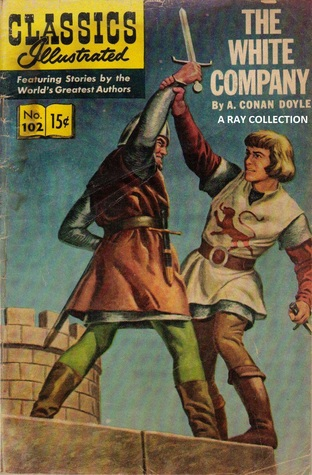Classics Illustrated 102 of 169 : The White Company