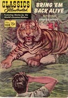 Classics Illustrated 104 of 169 : Bring 'Em Back Alive