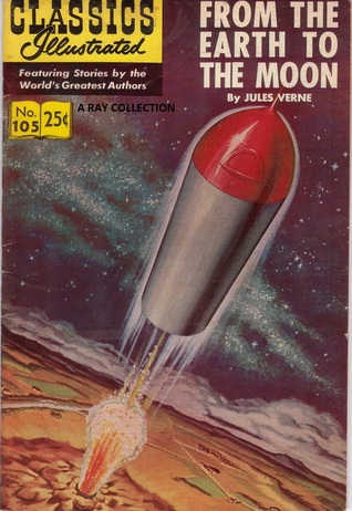 From the Earth to the Moon (Classics Illustrated 105 of 169)