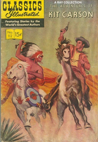 Classics Illustrated 112 of 169 : The Adventures of Kit Carson